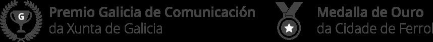Premio Galicia Comunicación & Medalla de Oro da Cidade de Ferrol
